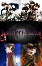 Wings of Freedom (Attack on Titan Fanfic) by ImmaBaka