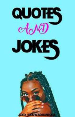 Quotes and Jokes by Adex-Oluwadamilola