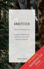 Anoitecer [SEM REVISÃO] by JamileLucato