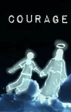 Courage by princesslouisejover7