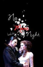 No More Night by hannah_daae
