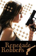 Renegade Robbers by very_ambiguous
