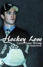Hockey Love: Love Gone Wrong [MAJOR Editing] by KaylaBK
