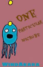 One Particular Microbe by SaiyajinTrey