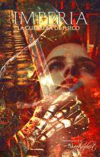 Imperia: La guerrera de fuego |  Tercer libro by -Sweethazelnut-