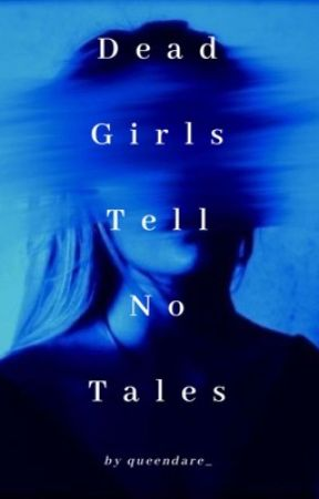 Dead Girls Tell No Tales by queendare_