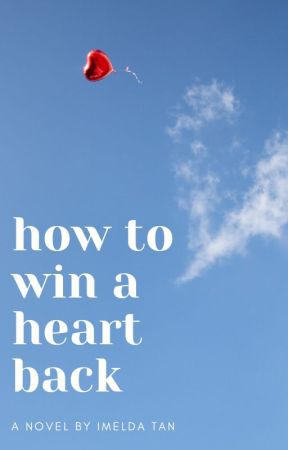 How To Win A Heart Back by imeldawrites