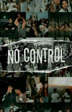 NO CONTROL by dulcevexse