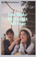 You Make Me Forget All Fear (WenRene fanfic)  by honeysleepysun