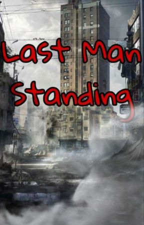 Last Man Standing by Xx_Anonymous-girl_xX