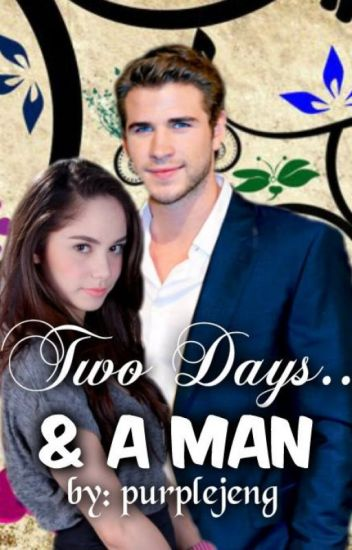 Two Days & A MAN [Completed]