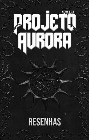 Resenhas ★ Projeto Aurora by EosDiv