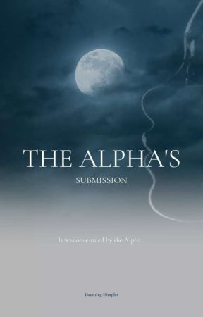 The Alpha's Submission  by DauntingDimples
