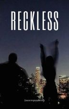 Reckless ♡ c.h. by gms19_