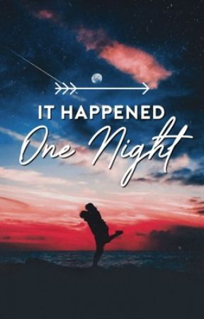 It Happened One Night [COMPLETED] by joymoment