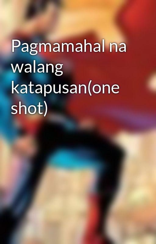 Pagmamahal na walang katapusan(one shot) by supermanme