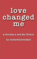 Love Changed Me by thebewilderedkid