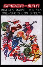 Mujeres Marvel ven sus One-Shots con Spidey! by Hitsuzen278
