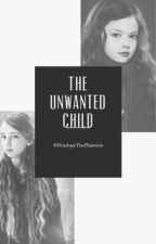 The Unwanted Child by PenelopeThePhantom