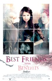 Best Friends With Benefits by shaya220268