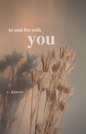 To and Fro with You | on hold by sdaniel325