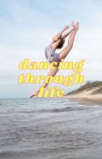 Dancing Through Life by ainsleyhanes