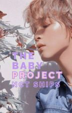 The Baby Project || NCT Ships [UNDER EDITING] by Roses_Love_Kpop
