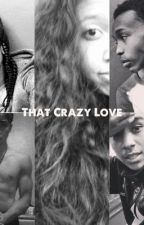 That Crazy Love by AriFBabi