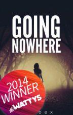 Going Nowhere [Watty 2014 Winner] by Xebbex