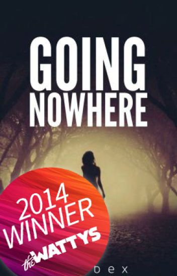 Going Nowhere [Watty 2014 Winner] **reduced to sample for a limited time**