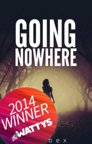 Going Nowhere [Watty 2014 Winner]