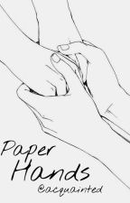 Paper Hands by acquainted