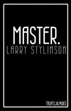Master. // larry au (boyxboy) by tropicalmuke