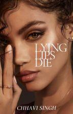 Lying Lips Die by chhavi4778