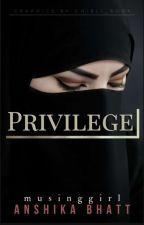 PRIVILEGE by musinggirl