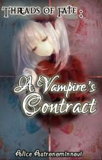 Threads of Fate: A Vampire's Contract by AliceMustWrite