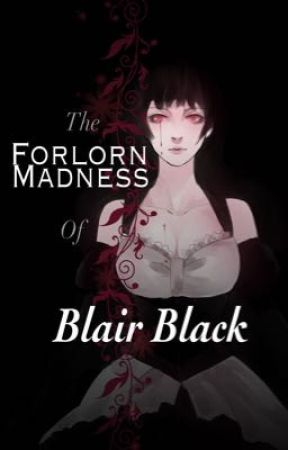 [2nd Part] Forlorn Madness of Blair Black by Direk_Whamba