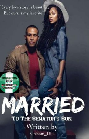 Married To The Senator's Son by chisom_dili