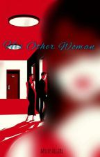 His Other Woman by myloyalgirl