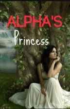 The Alpha's Princess by CupcakesandCupcakes