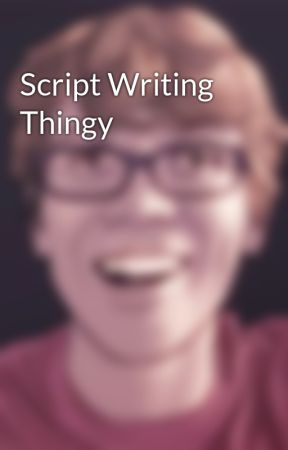Script Writing Thingy by hank