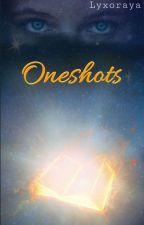 Oneshots  by Lyxoraya