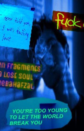 Broken fragments of a lost soul by areebahafzal