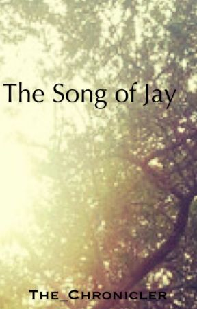 The Song of Jay by The_Chronicler