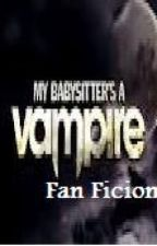 My Babysitters a vampire Fan Fiction: Love, Life, Vampires by Callmemissknight