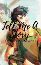 Tell Me a Story by Yesactuallyican