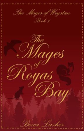 The Mages of Royas Bay (Mages of Wrystan 1) by starlightmagpie