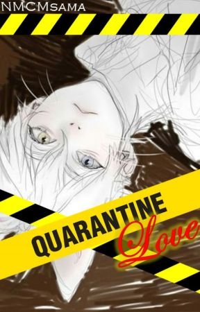 Quarantine Love by NMCMsama