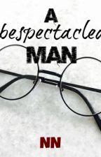 A bespectacled Man[HIATUS] by nnvvllyynn