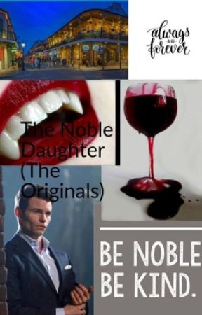 The Noble Daughter (The Originals) by SarahCobbler